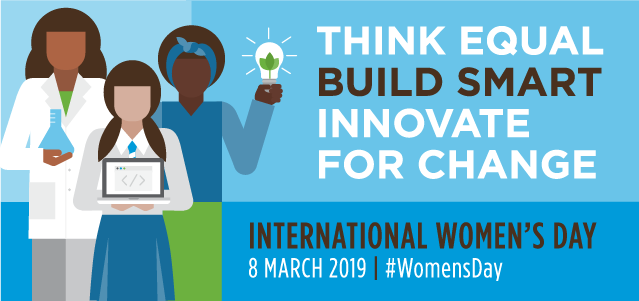 """International Women's Day: """"Think Equal, Build Smart, Innovate for Change"""""""