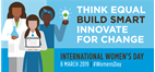 "International Women's Day: ""Think Equal, Build Smart, Innovate for Change"""