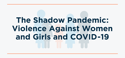 The Shadow Pandemic: Violence against women and girls and COVID-19