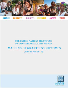 Mapping of Grantees' Outcomes- The United Trust Fund To End Violence Against Women (2006 to Mid 2011)