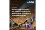 Review of gender-responsiveness and disability-inclusion in disaster risk reduction