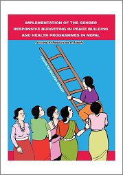 Implementation of the Gender Responsive Budgeting in Peace Building and Health Programmes in Nepal