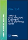 Integrating gender responsive budgeting into the aid effectiveness agenda-Rwanda Report