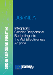Integrating gender responsive budgeting into the aid effectiveness agenda-Uganda Report