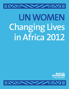 UN Women Changing Lives in Africa 2012
