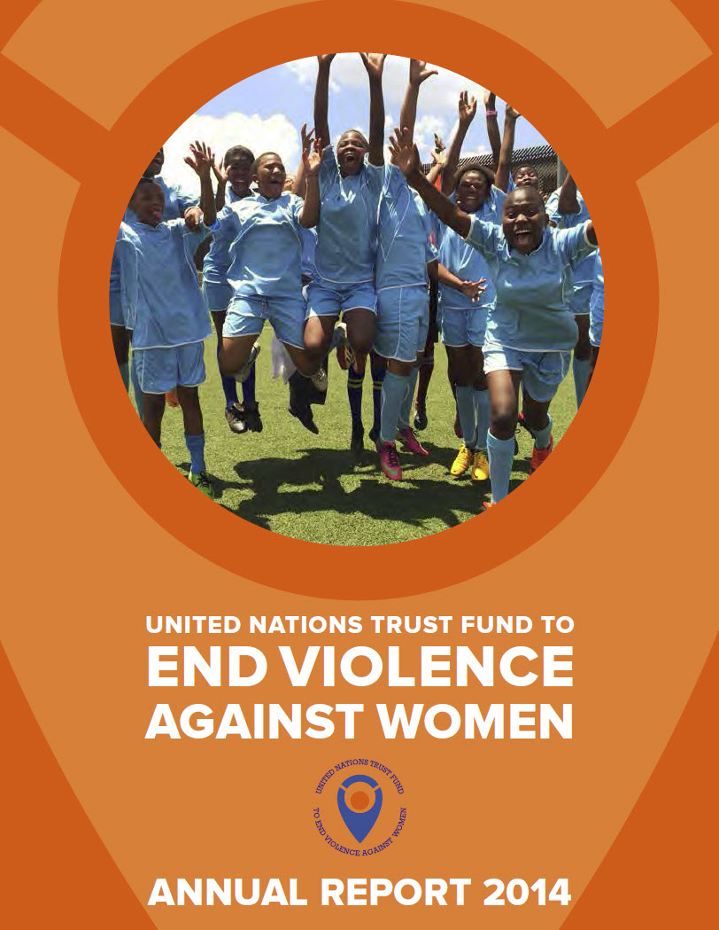 UN Trust Fund to End Violence against Women annual report 2014