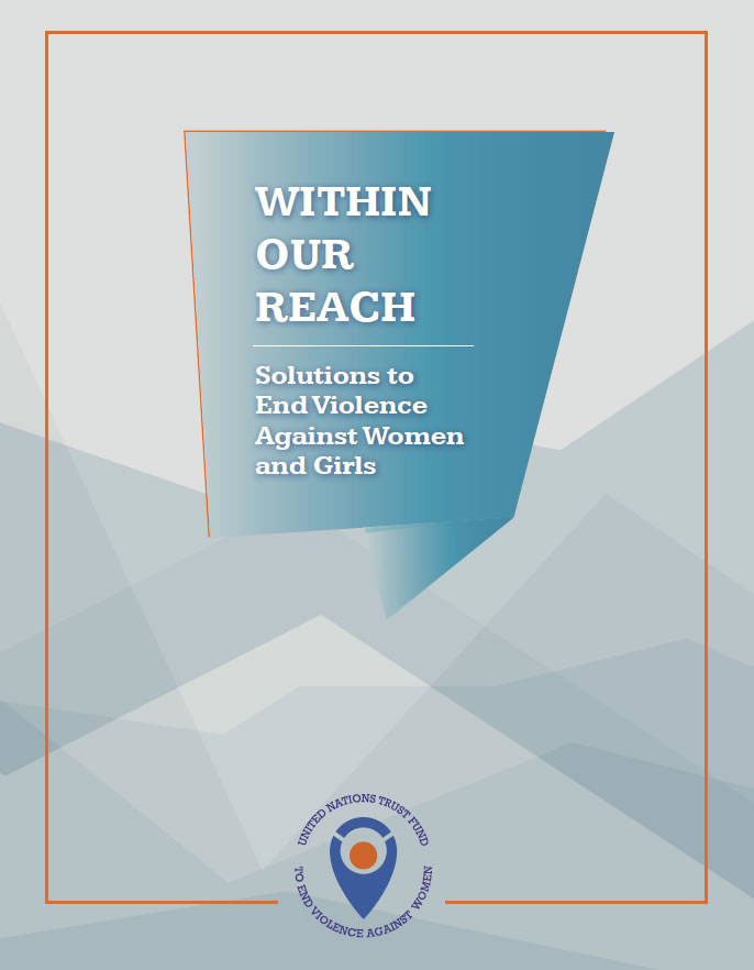 Within Our Reach: Solutions to End Violence against Women and Girls