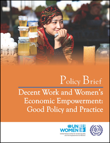 Decent Work and Women's Economic Empowerment: Good Policy and Practice - See more at: http://www.unwomen.org/en/digital-library/publications#sthash.ybSbFMpX.dpuf