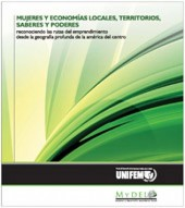 Women and Local Economies, Territories, Knowledge and Power: Recognizing the processes of women entrepreneurship in the rural areas of Central America