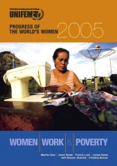 Progress of the World's Women 2005: Women, Work & Poverty