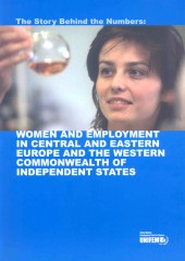 The Story Behind the Numbers: Women and Employment in Central and Eastern Europe and the Western Commonwealth of Independent States